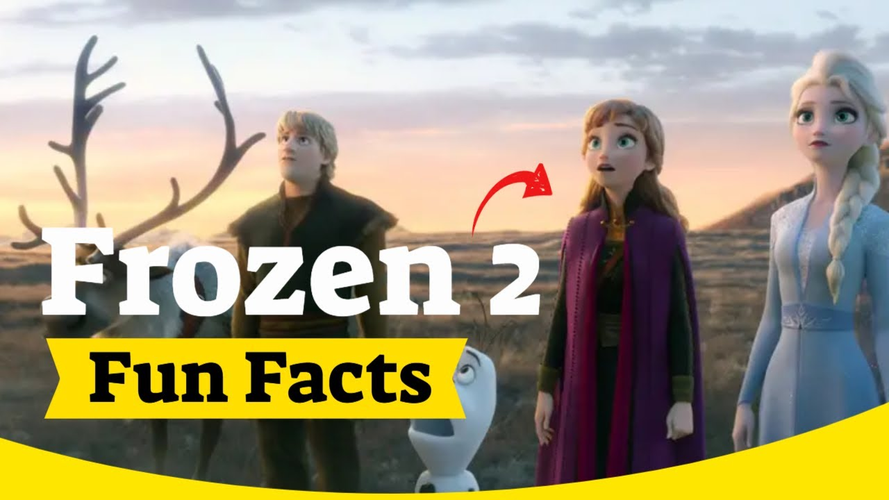 Frozen 2 Facts - Facts To Know Before Watching Frozen 2