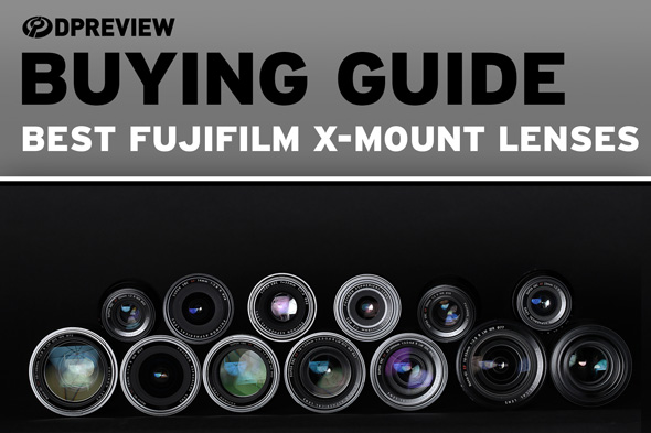 Buying Guide: The best lenses for Fujifilm X-mount mirrorless cameras: Digital Photography Review