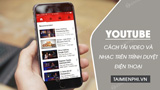 How to download Youtube video and music from the phone browser