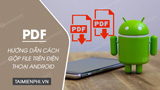 How to merge PDF files on Android phones