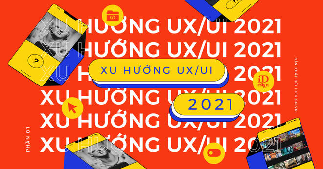 Trends in UX / UI design in 2021 and the resurgence of technology (Part 1) 10 minutes