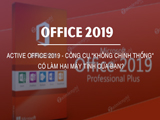 """Active Office 2019 - Is the """"unorthodox"""" tool harmful to your computer?"""