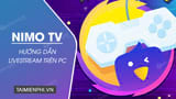 Instructions for using Nimo TV Live Stream on your computer