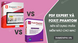 PDF Expert vs Foxit PhantomPDF, which PDF reader is effective for Mac?