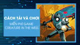How to download and play the game Creature In The Well for free
