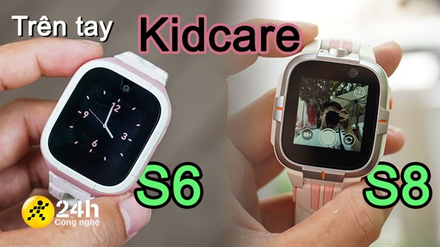 KidCare S6 4G and S8 4G smartwatch hands: Calling video calls, child locator helps parents feel more secure every time they go out, go to school, ...
