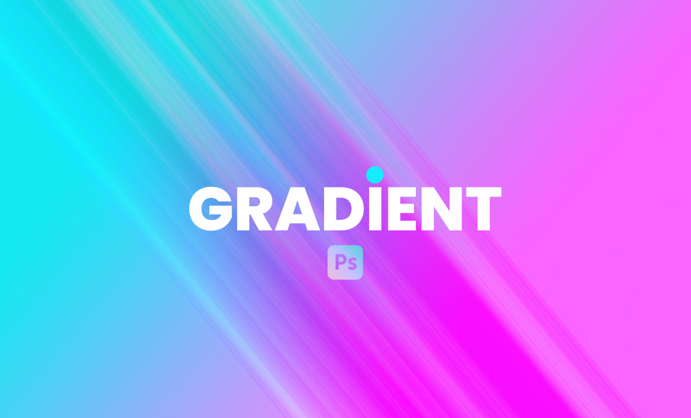 How to Create and Customize Gradient in Photoshop